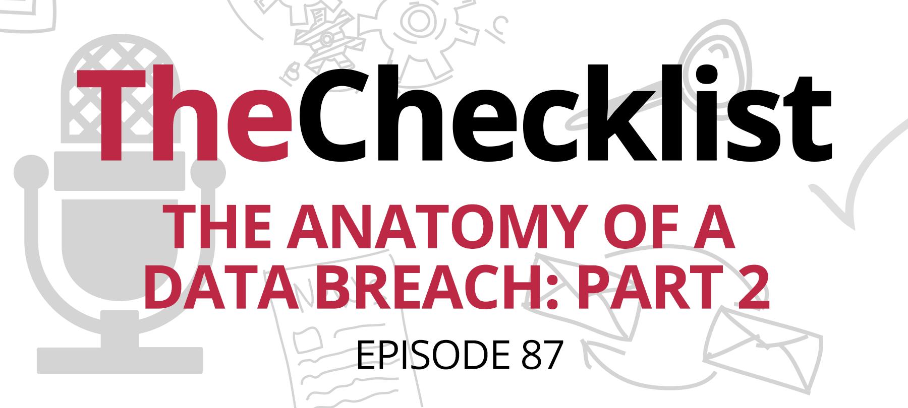 Checklist 87: The Anatomy of a Data Breach, Part 2 - SecureMac