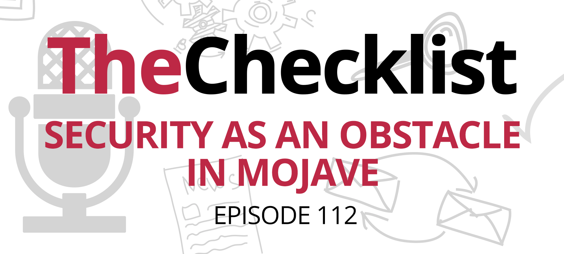 Checklist 112: Security as an Obstacle in Mojave - SecureMac